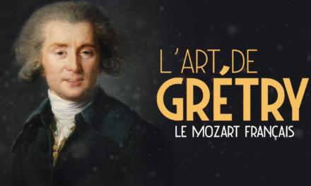 L'Art de Grétry -Le Mozart français